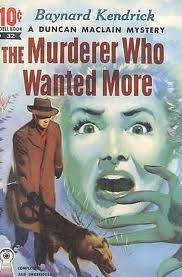 "capa do policial ""THE MURDERER WHO WANTED MORE"" de Baynard Kendrick"